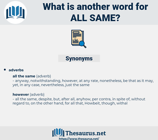 all same, synonym all same, another word for all same, words like all same, thesaurus all same