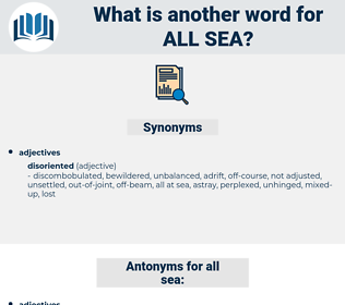 all sea, synonym all sea, another word for all sea, words like all sea, thesaurus all sea