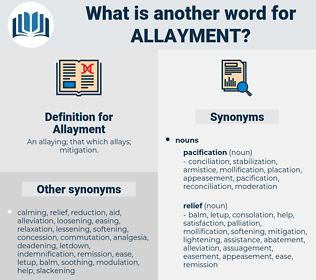 Allayment, synonym Allayment, another word for Allayment, words like Allayment, thesaurus Allayment