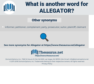 allegator, synonym allegator, another word for allegator, words like allegator, thesaurus allegator