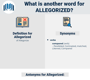 Allegorized, synonym Allegorized, another word for Allegorized, words like Allegorized, thesaurus Allegorized