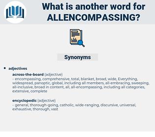 allencompassing, synonym allencompassing, another word for allencompassing, words like allencompassing, thesaurus allencompassing