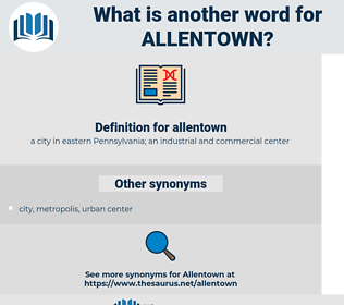 allentown, synonym allentown, another word for allentown, words like allentown, thesaurus allentown