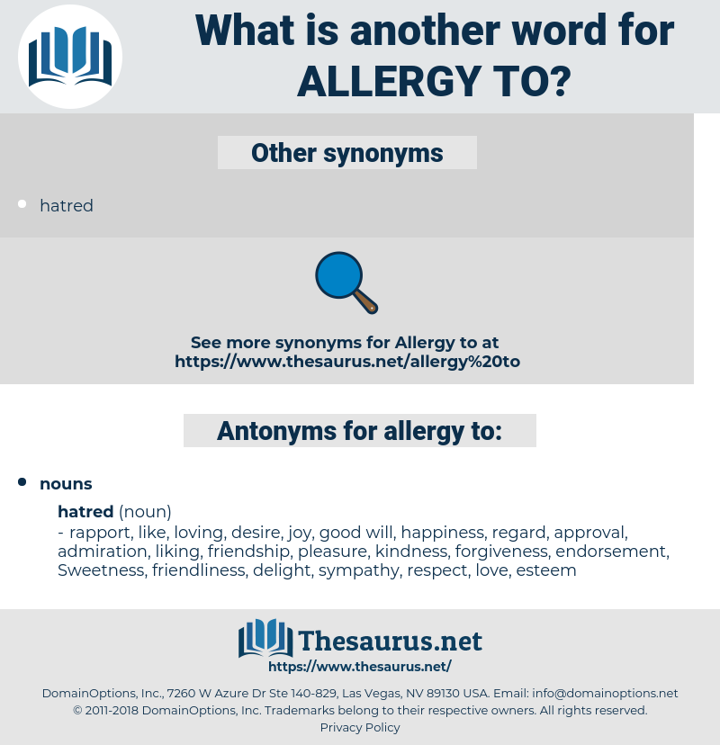 allergy to, synonym allergy to, another word for allergy to, words like allergy to, thesaurus allergy to