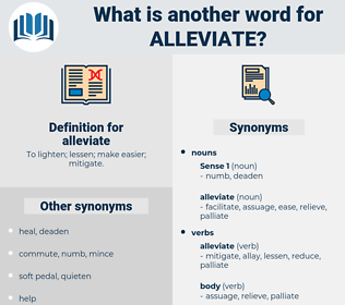 alleviate, synonym alleviate, another word for alleviate, words like alleviate, thesaurus alleviate