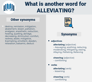 Alleviating, synonym Alleviating, another word for Alleviating, words like Alleviating, thesaurus Alleviating