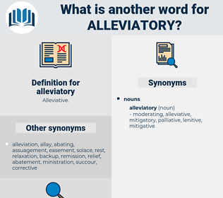 alleviatory, synonym alleviatory, another word for alleviatory, words like alleviatory, thesaurus alleviatory