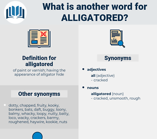 alligatored, synonym alligatored, another word for alligatored, words like alligatored, thesaurus alligatored