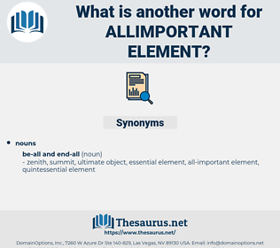 allimportant element, synonym allimportant element, another word for allimportant element, words like allimportant element, thesaurus allimportant element