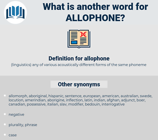 allophone, synonym allophone, another word for allophone, words like allophone, thesaurus allophone
