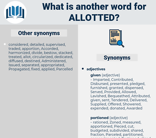 allotted, synonym allotted, another word for allotted, words like allotted, thesaurus allotted