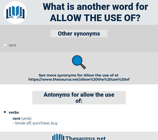 allow the use of, synonym allow the use of, another word for allow the use of, words like allow the use of, thesaurus allow the use of