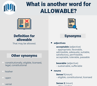 allowable, synonym allowable, another word for allowable, words like allowable, thesaurus allowable