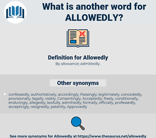Allowedly, synonym Allowedly, another word for Allowedly, words like Allowedly, thesaurus Allowedly