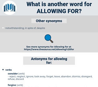 allowing for, synonym allowing for, another word for allowing for, words like allowing for, thesaurus allowing for