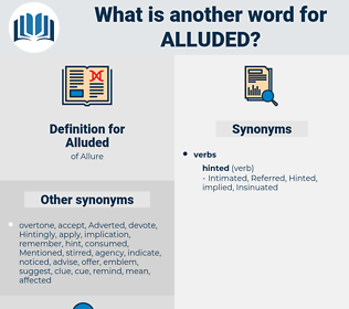 Alluded, synonym Alluded, another word for Alluded, words like Alluded, thesaurus Alluded