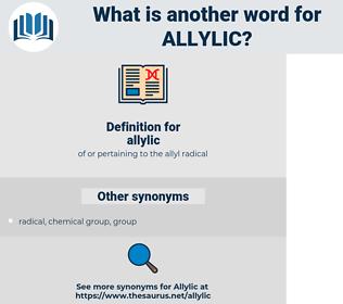 allylic, synonym allylic, another word for allylic, words like allylic, thesaurus allylic