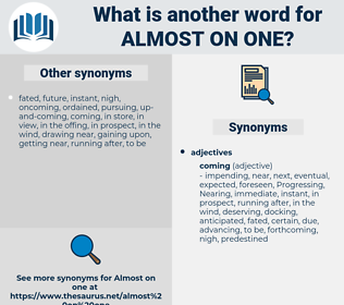 almost on one, synonym almost on one, another word for almost on one, words like almost on one, thesaurus almost on one