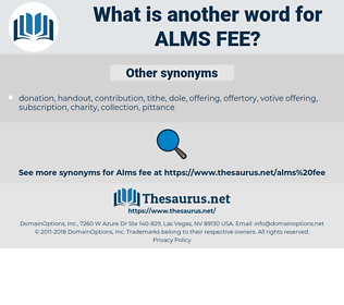 alms fee, synonym alms fee, another word for alms fee, words like alms fee, thesaurus alms fee