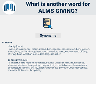 alms-giving, synonym alms-giving, another word for alms-giving, words like alms-giving, thesaurus alms-giving