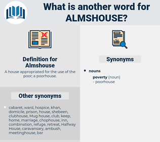 Almshouse, synonym Almshouse, another word for Almshouse, words like Almshouse, thesaurus Almshouse