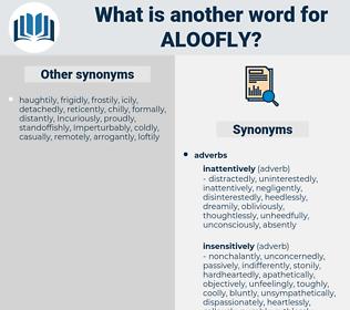 aloofly, synonym aloofly, another word for aloofly, words like aloofly, thesaurus aloofly
