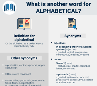 alphabetical, synonym alphabetical, another word for alphabetical, words like alphabetical, thesaurus alphabetical