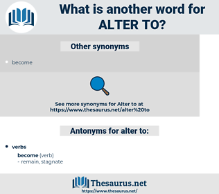 alter to, synonym alter to, another word for alter to, words like alter to, thesaurus alter to