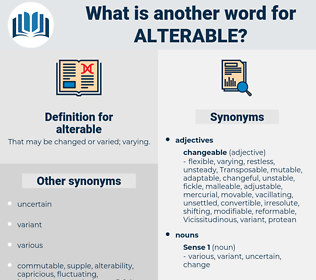alterable, synonym alterable, another word for alterable, words like alterable, thesaurus alterable