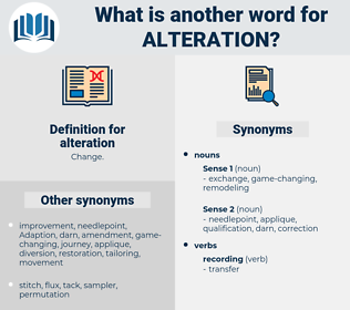 alteration, synonym alteration, another word for alteration, words like alteration, thesaurus alteration