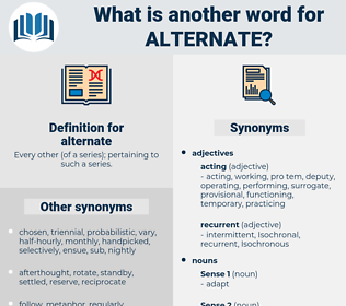 alternate, synonym alternate, another word for alternate, words like alternate, thesaurus alternate