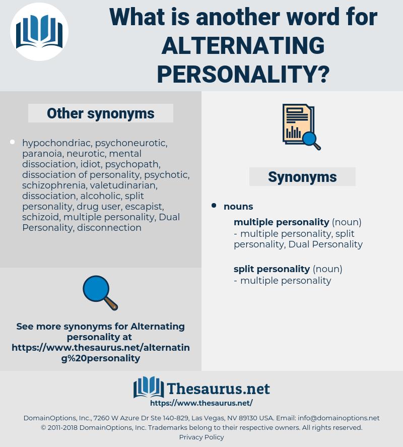 alternating personality, synonym alternating personality, another word for alternating personality, words like alternating personality, thesaurus alternating personality