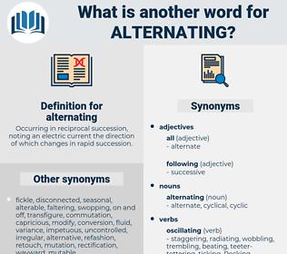 alternating, synonym alternating, another word for alternating, words like alternating, thesaurus alternating