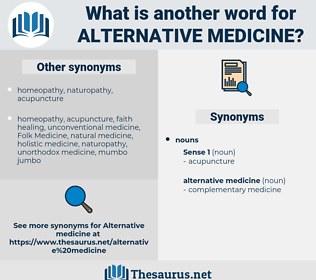 alternative medicine, synonym alternative medicine, another word for alternative medicine, words like alternative medicine, thesaurus alternative medicine