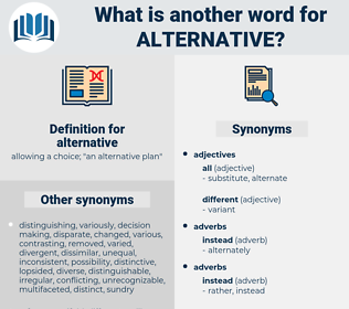 alternative, synonym alternative, another word for alternative, words like alternative, thesaurus alternative