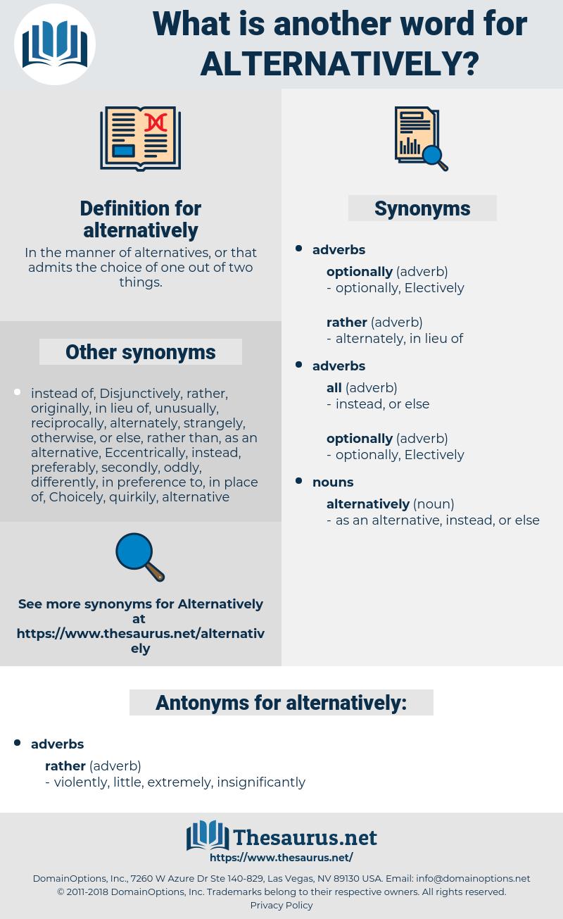 alternatively, synonym alternatively, another word for alternatively, words like alternatively, thesaurus alternatively