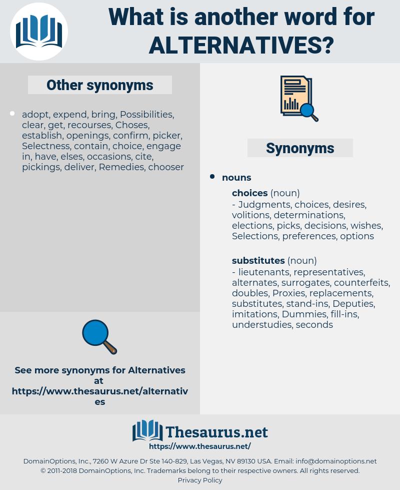 alternatives, synonym alternatives, another word for alternatives, words like alternatives, thesaurus alternatives