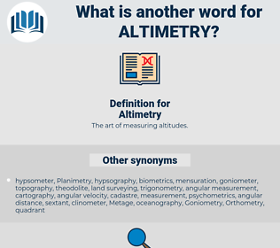 Altimetry, synonym Altimetry, another word for Altimetry, words like Altimetry, thesaurus Altimetry