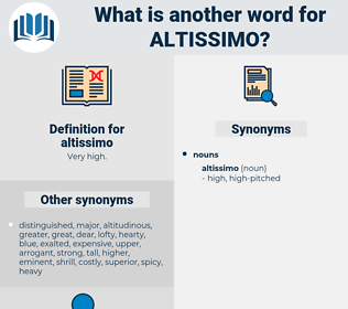 altissimo, synonym altissimo, another word for altissimo, words like altissimo, thesaurus altissimo