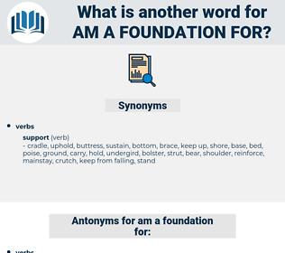 am a foundation for, synonym am a foundation for, another word for am a foundation for, words like am a foundation for, thesaurus am a foundation for
