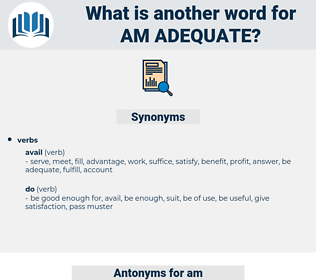 am adequate, synonym am adequate, another word for am adequate, words like am adequate, thesaurus am adequate