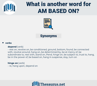 am based on, synonym am based on, another word for am based on, words like am based on, thesaurus am based on