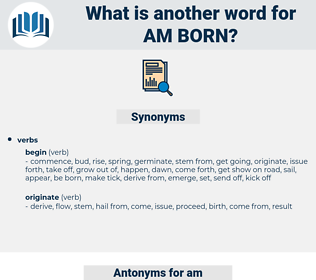 am born, synonym am born, another word for am born, words like am born, thesaurus am born
