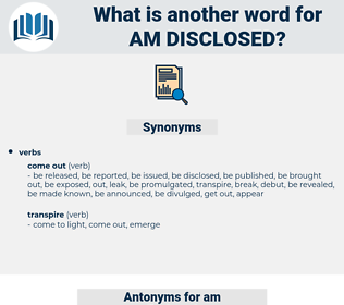 am disclosed, synonym am disclosed, another word for am disclosed, words like am disclosed, thesaurus am disclosed
