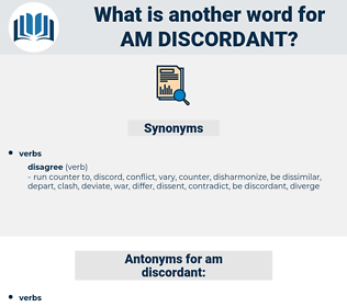am discordant, synonym am discordant, another word for am discordant, words like am discordant, thesaurus am discordant
