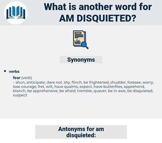 am disquieted, synonym am disquieted, another word for am disquieted, words like am disquieted, thesaurus am disquieted