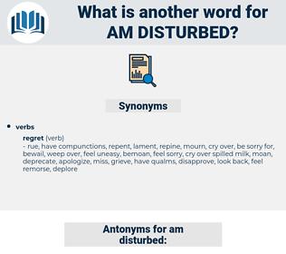 am disturbed, synonym am disturbed, another word for am disturbed, words like am disturbed, thesaurus am disturbed
