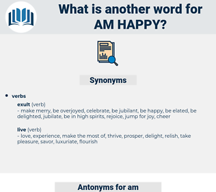 am happy, synonym am happy, another word for am happy, words like am happy, thesaurus am happy