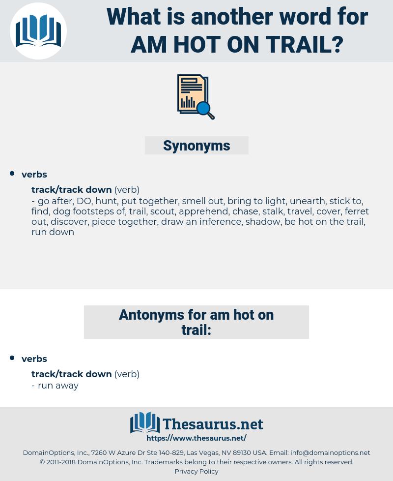 am hot on trail, synonym am hot on trail, another word for am hot on trail, words like am hot on trail, thesaurus am hot on trail