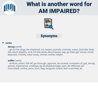 am impaired, synonym am impaired, another word for am impaired, words like am impaired, thesaurus am impaired